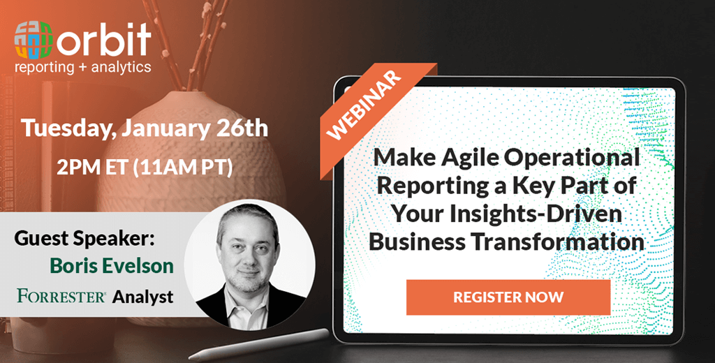 Make Agile Operational Reporting A Key Part Of Your Insights-Driven Business Transformation